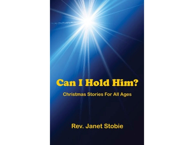Can I Hold Him by Janet Stobie
