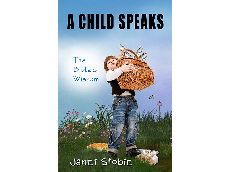 A Child Speaks by Janet Stobie