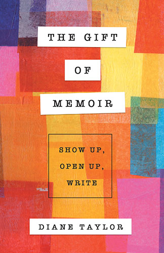 The Gift of Memoir by Diane Taylor
